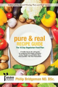Pure and Real Recipe Guide