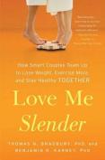 Love Me Slender