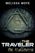 The Traveler: On Halloween