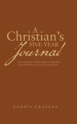 A Christian's Five-Year Journal