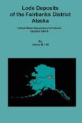 Lode Deposits of the Fairbanks District, Alaska