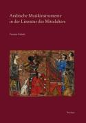 Arabische Musikinstrumente in Der Literatur Des Mittelalters  [GER]