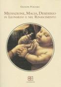Mediazione, Magia, Desiderio in Leonardo e nel Rinascimento