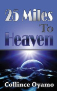 25 Miles to Heaven