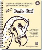 Dodo Pad Desk Diary 2015 - Calendar Year Week to View Diary
