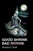 Good Shrink/Bad Shrink