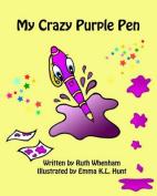 My Crazy Purple Pen