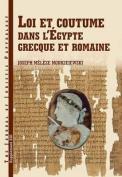 Loi et Coutume dans l'Egypte Grecque et Romaine [FRE]