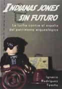 Indianas jones sin futuro [Spanish]