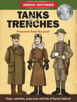 Tanks and Trenches WW1 (Hysterical Histories)