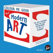 Colour Me Good Modern Art