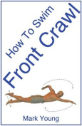 How to Swim Front Crawl