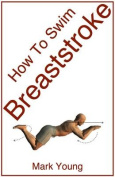 How to Swim Breaststroke