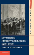 Sovereignty, Property and Empire, 1500-2000