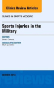 Sports Injuries in the Military; an Issue of Clinics in Sports Medicine (The Clinics