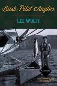 Bush Pilot Angler