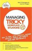 Managing Tricky Workplace Situations