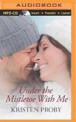 Under the Mistletoe with Me [Audio]