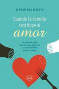 Cuando la Comida Sustituye al Amor [Spanish]