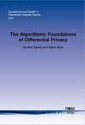 The Algorithmic Foundations of Differential Privacy