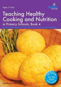 Teaching Healthy Cooking and Nutrition in Primary Schools, Book 4 2nd edition