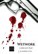 Wetwork: A One Act Play
