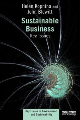 Sustainable Business: Key Issues (Key Issues in Environment and Sustainability)