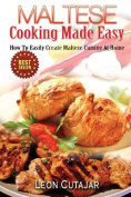 Maltese Cooking Made Easy