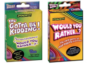 Would You Rather/You Gotta Be Kidding Card Game
