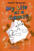 My Life as a Gamer (My Life)