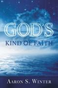 God's Kind of Faith