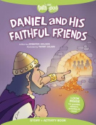 Daniel and His Faithful Friends Story + Activity Book
