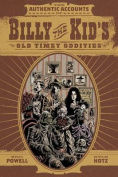 The Authentic Accounts of Billy the Kid's Old Timey Oddities