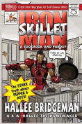 Iron Skillet Man; The Stark Truth about Pepper and Pots