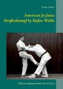 American Ju-Jutsu Straenkampf by Stefan Wahle [GER]
