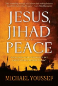 Jesus, Jihad, and Peace