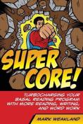 Super Core!
