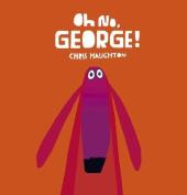 Oh No, George! [Board book]