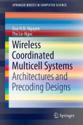 Wireless Coordinated Multicell Systems