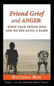 Friend Grief and Anger