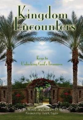 Kingdom Encounters: Keys to Unlocking God's Treasures