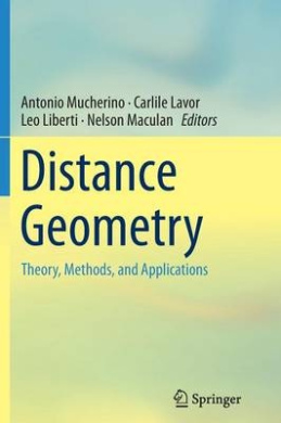 Distance Geometry: Theory, Methods, and Applications
