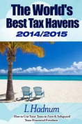 The World's Best Tax Havens 2014/2015