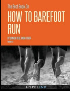 The Best Book on How to Barefoot Run