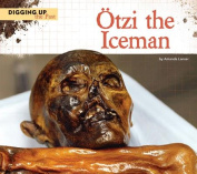 Otzi the Iceman (Digging Up the Past