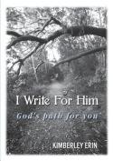I Write for Him