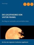 Die Logotheorie Von Viktor Frankl [GER]