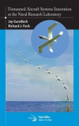 Unmanned Aircraft Systems Innovation at the Naval Research Laboratory