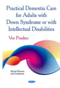 Practical Dementia Care for Adults with Down Syndrome or with Intellectual Disabilities