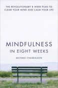 Mindfulness in Eight Weeks
